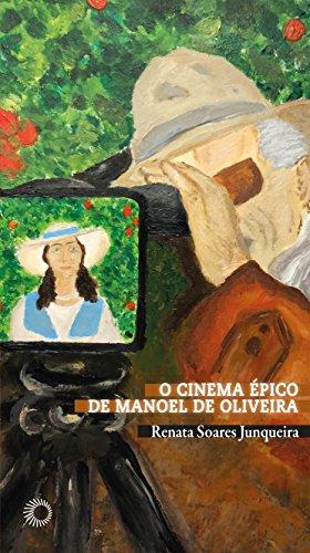 O Cinema Épico de Manoel de Oliveira, livro de Renata Soares Junqueira