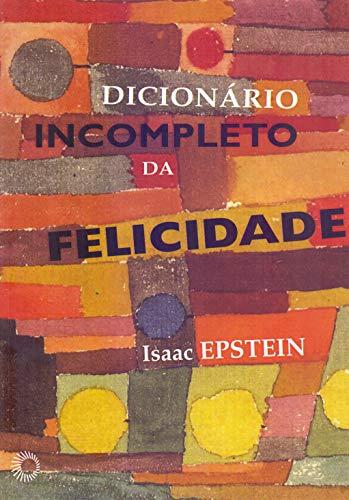 Dicionário Incompleto da Felicidade, livro de Isaac Epstein