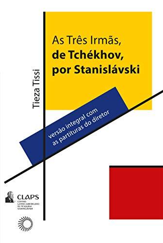 As Três Irmãs de Tchékhov, por Stanislávski, livro de Tieza Tissi