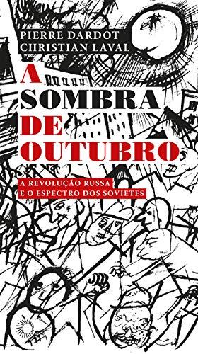 A Sombra de Outubro, livro de Pierre Dardot, Christian Laval