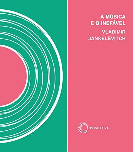 A Música e o Inefável, livro de Vladimir Jankélévitch