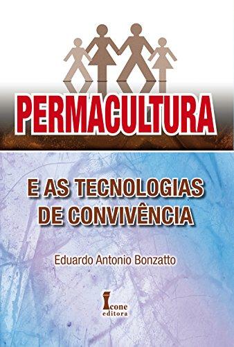 Permacultura e as Tecnologias de Convivência, livro de Eduardo Antonio Bonzatto