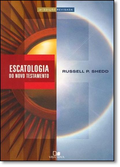 Escatologia do Novo Testamento, livro de Russell P. Shedd