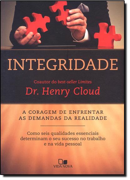 Integridade: A Coragem de Enfrentar as Demandas da Realidade, livro de Henry Cloud