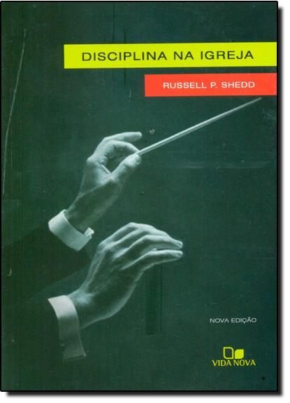 Disciplina na Igreja, livro de Russel P Shedd