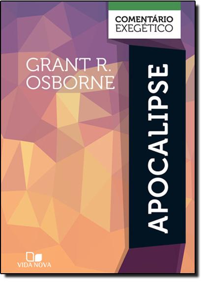 Apocalipse: Comentário Exegético, livro de Grant R. Osborne