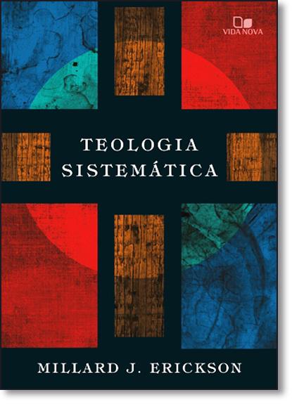 Teologia Sistemática, livro de Millard J. Erickson