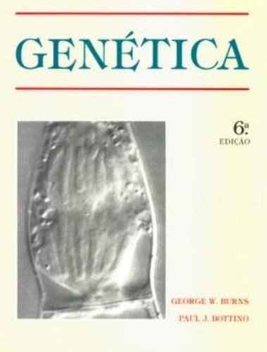 Genética - 6ª edição, livro de Paul J. Bottino, George W. Burns
