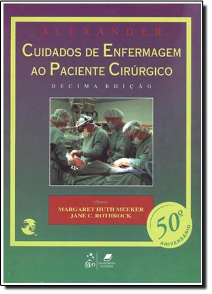 Alexander: Cuidados de Enfermagem ao Paciente Cirúrgico, livro de Margaret Hurth Meeker