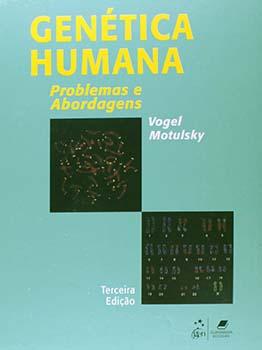 Genética humana - Problemas e abordagens - 3ª edição, livro de Arno G. Motulsky, Friedrich Vogel