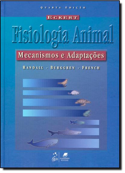 Eckert - Fisiologia Animal: Mecanismos e Adaptações, livro de David Randall