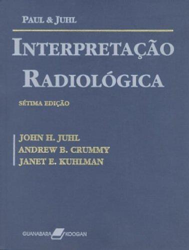 Interpretação Radiológica, livro de John H. Juhl