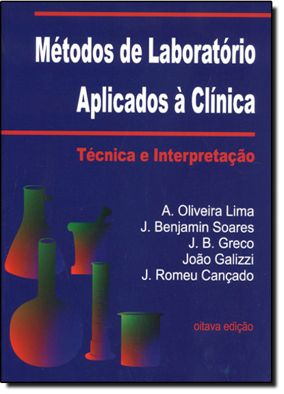 Métodos de Laboratório Aplicados a Clínica: Técnica e Interpretação, livro de A. Oliveira Lima