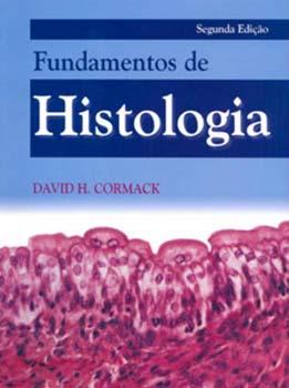 Fundamentos de histologia - 2ª edição, livro de David H. Cormack