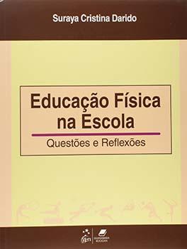 Educação física na escola - Questões e reflexões, livro de Suraya Cristina Darido