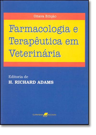 Farmacologia e Terapêutica em Veterinária, livro de H. Richard Adams