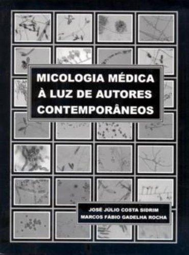 Micologia médica à luz de autores contemporâneos, livro de Marcos Fábio Gadelha Rocha, José Júlio Costa Sidrim