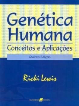 Genética humana - Conceitos e aplicações - 5ª edição, livro de Ricki Lewis