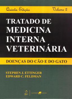 Tratado de medicina interna veterinária - Doenças do cão e do gato - 5ª edição, livro de Stephen J. Ettinger, Edward C. Feldman