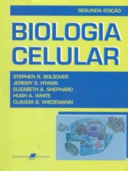 Biologia celular - 2ª edição, livro de Stephen R. Bolsover, Jeremy S. Hyams, Elizabeth A. Shephard, Hugh A. White, Claudia G. Wiedemann