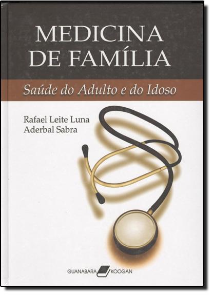 Medicina de Família Saúde do Adulto e do Idoso, livro de Rafael Leite Luna