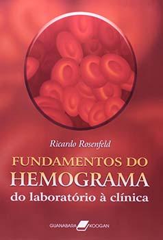 Fundamentos do hemograma - Do laboratório à clínica, livro de Ricardo Rosenfeld