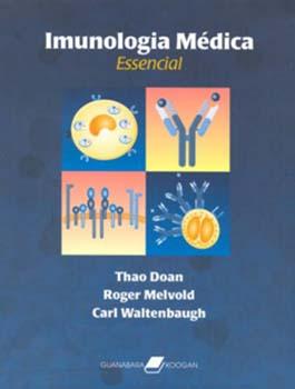 Imunologia médica essencial, livro de Thao Doan, Roger Melvold, Carl Waltenbaugh