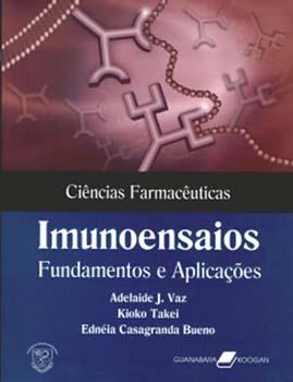 Imunoensaios - Fundamentos e aplicações, livro de Ednéia Casagranda Bueno, Kioko Takei, Adelaida J. Vaz