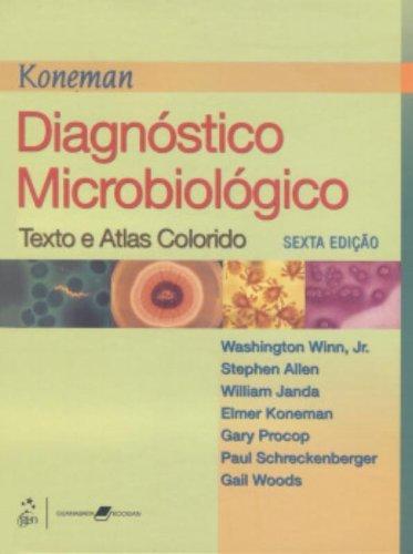 Diagnóstico Microbiológico: Texto e Atlas Colorido, livro de Washington C. Winn Jr.