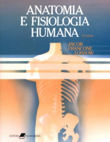 Anatomia e Fisiologia Humana, livro de Stanley W. Jacob