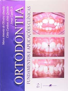 Ortodontia - Fundamentos e aplicações clínicas, livro de Marco Antonio de Oliveira Almeida, Jonas Capelli Jr., Cátia Cardoso Abdo Quintão