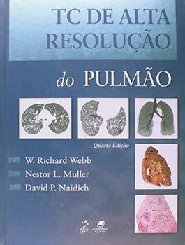 TC de alta resolução do pulmão - 4ª edição, livro de Nestor L. Müller, David P. Naidich, W. Richard Webb