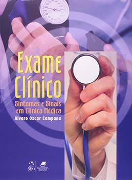 Exame clínico - Sintomas e sinais em clínica médica, livro de Álvaro Oscar Campana