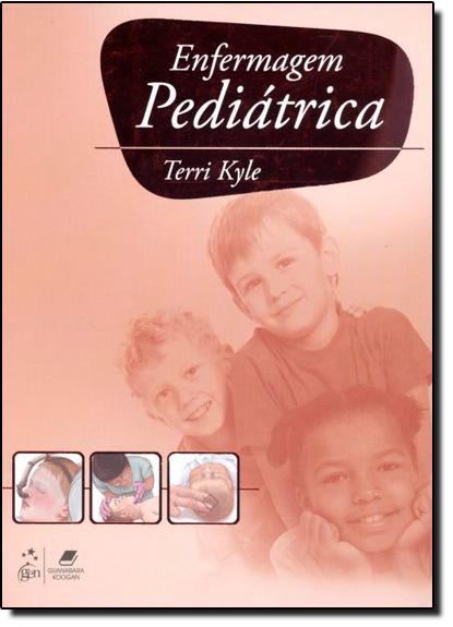 Enfermagem Pediátrica, livro de Terri Kyle