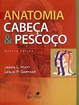 Anatomia - Cabeça e pescoço - 4ª edição, livro de Leslie P. Gartner, James L. Hiatt