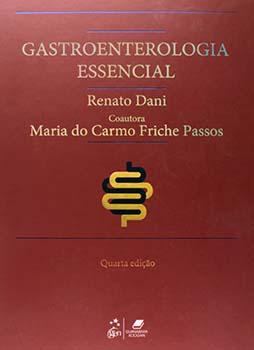 Gastroenterologia essencial - 4ª edição, livro de Renato Dani, Maria do Carmo Friche Passos