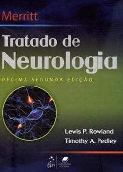 Merritt - Tratado de neurologia - 12ª edição, livro de Timothy A. Pedley, Lewis P. Rowland