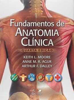 Fundamentos de anatomia clínica - 4ª edição, livro de Anne M. R. Agur, Arthur F. Dalley, Keith L. Moore