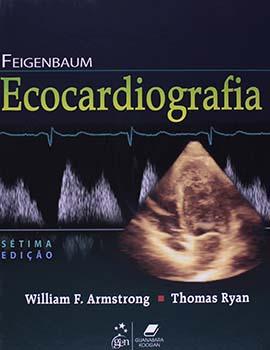 Feigenbaum - Ecocardiografia - 7ª edição, livro de William F. Armstrong, Thomas Ryan