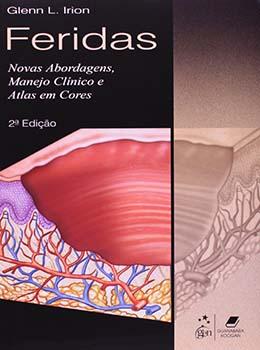 Feridas - Novas abordagens, manejo clínico e atlas em cores - 2ª edição, livro de Glenn L. Irion