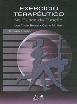 Exercício terapêutico na busca da função - 3ª edição, livro de Lori Thein Brody, Carrie M. Hall