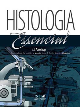 Histologia essencial, livro de B. J. Aarestrup, Dimitri Marques Abramov, Carlos Alberto Mourão Júnior