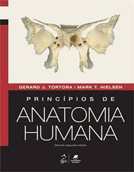Princípios de anatomia humana - 12ª edição, livro de Mark T. Nielsen, Gerard J. Tortora