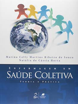 Enfermagem em saúde coletiva - Teoria e prática, livro de Natália de Cássia Horta, Marina Celly Martins Ribeiro de Souza