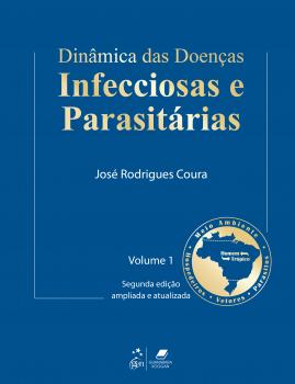 Dinâmica das doenças infecciosas e parasitárias - 2ª edição, livro de José Rodrigues Coura