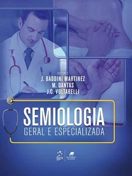 Semiologia geral e especializada, livro de M. Dantas, J. Baddini Martinez, J. C. Voltarelli