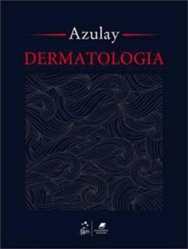 Dermatologia - 6ª edição, livro de Luna Azulay-Abulafia, David Rubem Azulay, Rubem David Azulay