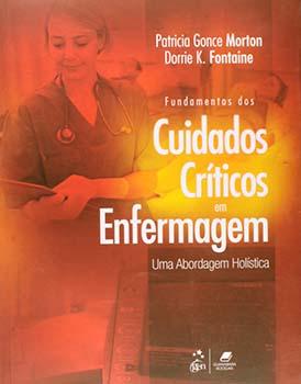 Fundamentos dos cuidados críticos em enfermagem - Uma abordagem holística, livro de Dorrie K. Fontaine, Patricia Gonce Morton