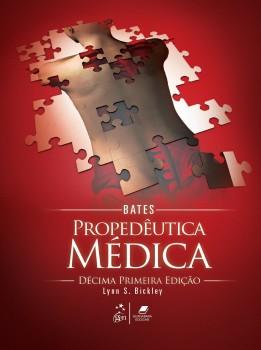 Bates - Propedêutica médica - 11ª edição, livro de Lynn S. Bickley