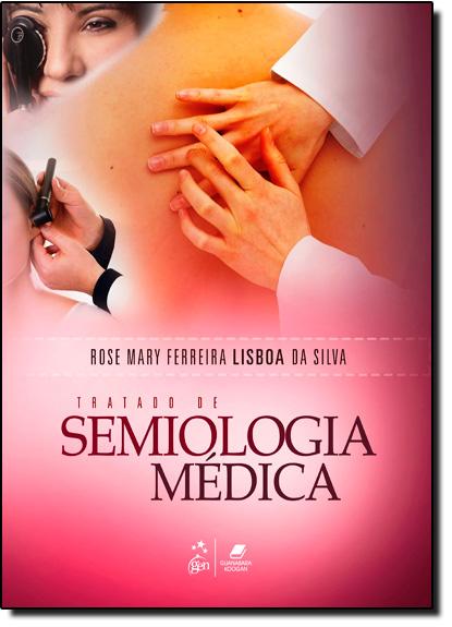Tratado de Semiologia Médica, livro de Rose Mary Ferreira Lisboa da Silva